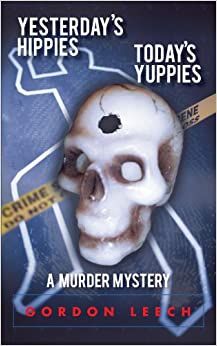 Yesterday's Hippies - Today's Yuppies: A Murder Mystery