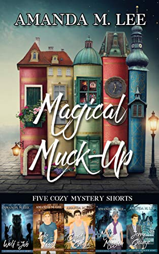 Magical Muck-Up: Five Cozy Mystery Shorts by [Lee, Amanda M.]