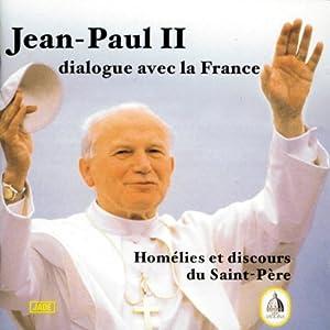 Jean-Paul II : Dialogue avec la France Discours
