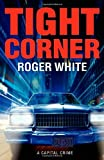Tight Corner, Roger White, 1926645472