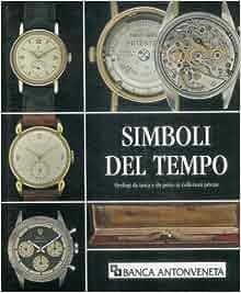 Simboli del tempo. Orologi da tasca e da polso in