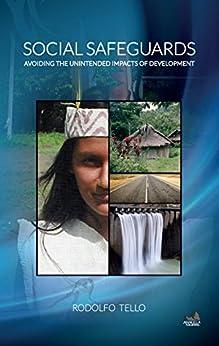 Social Safeguards: Avoiding the Unintended Impacts of Development (Social Development Series) by [Tello, Rodolfo]