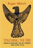 Touching the Fire, Roger L. Welsch, 080329798X