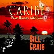 Caribe: From Havana With Love | Bill Craig