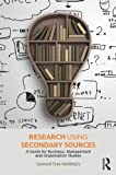 Research using Secondary Sources: A guide for Business, Management and Organization Studies (Paperback) [Pre-order 17-06-2018]