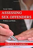 Assessing Sex Offenders : Problems and Pitfalls (Second Edition), Campbell, Terence W., 0398077738