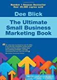 The Ultimate Small Business Marketing Book