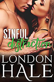 Sinful Distraction: An Opposites Attract Romance (Temperance Falls: Selling Sin Book 3) by [Hale, London]