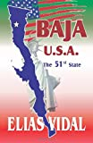 Baja U. S. A., Elias Vidal, 1466262680