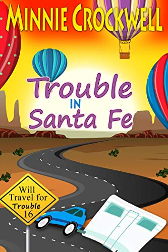 Trouble in Santa Fe (Will Travel for Trouble Book 16) by [Crockwell, Minnie]