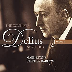 Complete Delius Songbook 1