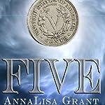 Five | AnnaLisa Grant