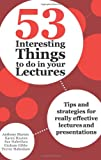 53 Interesting Things to Do in Your Lectures