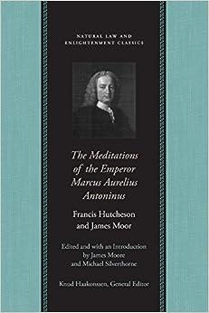 Meditations of the Emperor Marcus Aurelius Antoninus, The (Natural Law Paper)