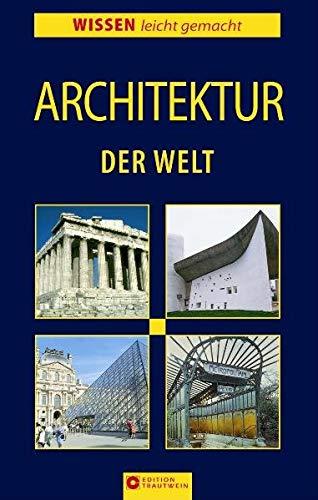 Architektur der Welt (Wissen leicht gemacht)