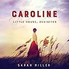 Caroline: Little House, Revisited Hörbuch von Sarah Miller Gesprochen von: Elizabeth Marvel