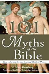 101 Myths of the Bible: How Ancient Scribes Invented Biblical History Kindle Edition