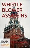 John Rain: WHISTLE BLOWER ASSASSINS (Kindle Worlds Novella)