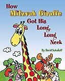 How Mitzvah Giraffe Got His Long, Long Neck, David Sokoloff, 0910818207
