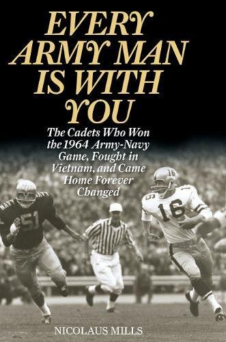 BEST! Every Army Man Is with You: The Cadets Who Won the 1964 Army-Navy Game, Fought in Vietnam, and Came<br />[D.O.C]
