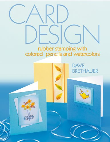 Card Design: Rubber Stamping with Colored Pencils and Watercolors