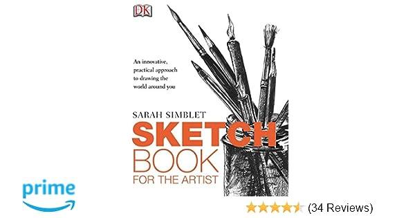 Sketch Book for the Artist: Sarah Simblet: 9780756651411: Amazon.com ...