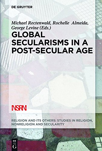 Global Secularisms in a Post-Secular Age (Religion and Its Others)