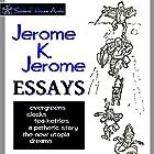 Essays Hörbuch von Jerome K. Jerome Gesprochen von: Roy Macready