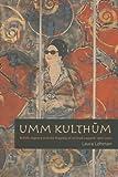Umm Kulthum, Laura Lohman, 0819570729