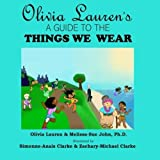 img - for Olivia Lauren's A Guide to Things We Wear (Volume 5) book / textbook / text book