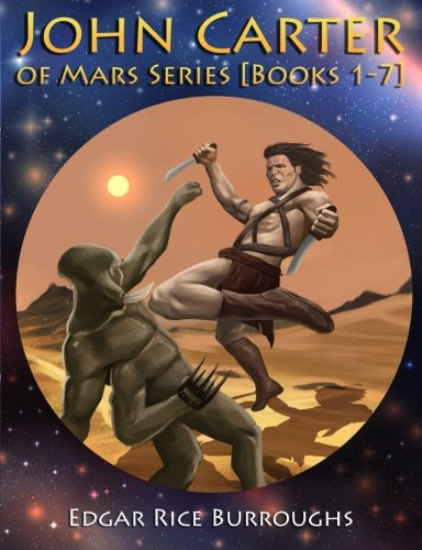 John Carter of Mars Series [Books 1-7]: [Fully Illustrated] [Book 1 : A Princess of Mars, Book 2