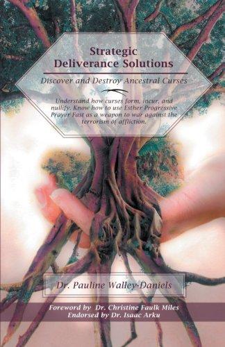 Strategic Deliverance Solutions: Discover and Destroy Ancestral Curses pdf