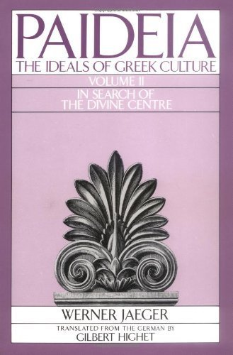 Paideia: The Ideals of Greek Culture: Volume II: In Search of the Divine Center by Werner Jaeger - Center Shopping Oxford Mall