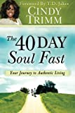 img - for The 40 Day Soul Fast: Your Journey to Authentic Living book / textbook / text book