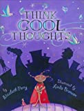 Think Cool Thoughts, Elizabeth Perry, 0618234934