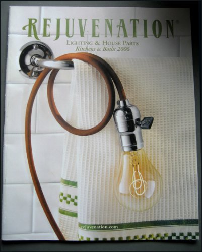 (Rejuvenation Lighting & House Parts Kitchens & Bath 2006)
