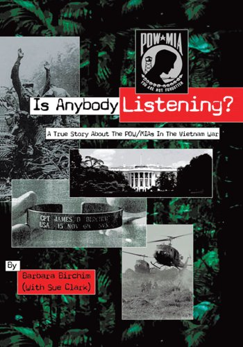 (Is Anybody Listening?: A True Story About Pow/Mias in the Vietnam War)