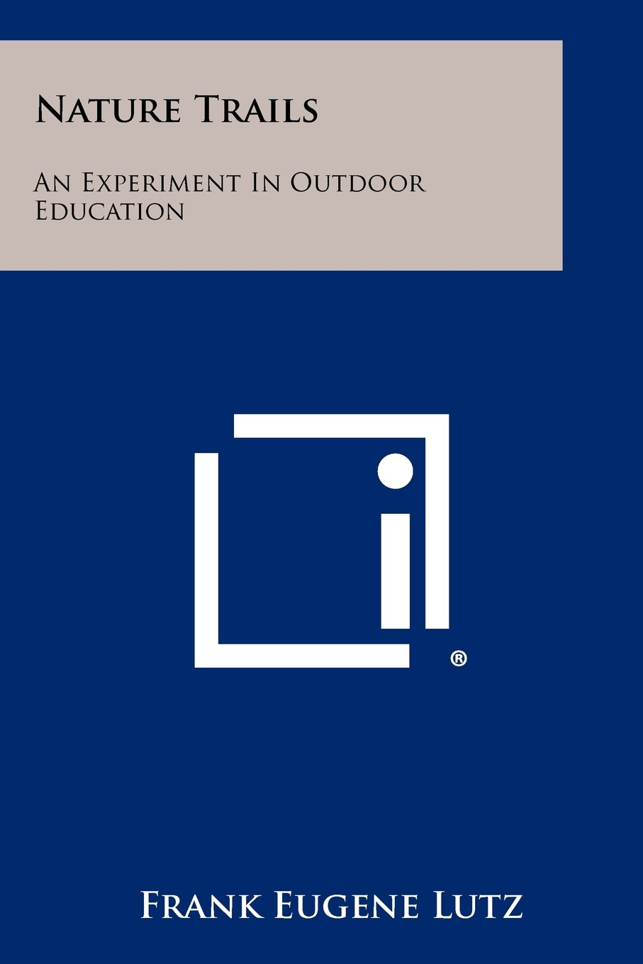 Nature Trails: An Experiment In Outdoor Education ebook