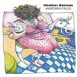 Mascara Falls by Heather Eatman (1995-09-19)