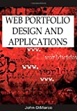 Web Portfolio Design and Applications, John DiMarco, 1591408547