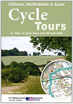 Book Cycle Tours Chilterns, Hertfordshire & Essex: 20 Rides on Quiet Lanes and Off-Road Trails by Nick Cotton (2011-06-01)