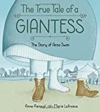 The True Tale of a Giantess: The Story of Anna Swan