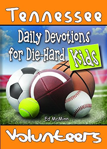 Daily Devotions for Die-Hard Kids Tennessee Volunteers