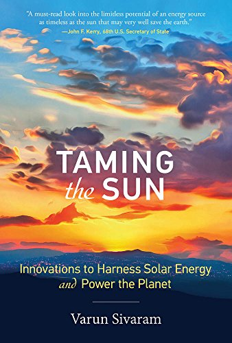 - Taming the Sun: Innovations to Harness Solar Energy and Power the Planet (The MIT Press)