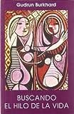 img - for Buscando El Hilo de La Vida (Spanish Edition) by Gudrun Burkhard (2000-09-02) book / textbook / text book