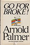 img - for Go For Broke: My Philosophy of Winning Golf First edition by Palmer, Arnold (1973) Hardcover book / textbook / text book