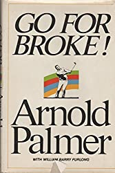 Go For Broke: My Philosophy of Winning Golf First edition by Palmer, Arnold (1973) Hardcover