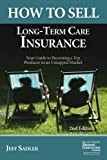 How to Sell Long-Term Care Insurance, Sadler, Jeff, 0872186954