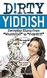 Kyпить Dirty Yiddish: Everyday Slang from