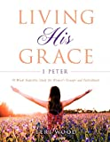 Living His Grace, Teri Wood, 1624199801